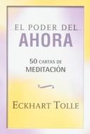 PODER DEL AHORA -  CARTAS DE MEDITACION (CARTAS)