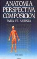 ANATOMIA PERSPECTIVA Y COMPOSI.P/EL ARTISTA