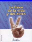 * LLAVE DE LA VIDA Y EL EXITO, LA