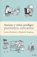 AUTISTAS Y NIÑOS PRODIGIOS PARIENTES CERCANOS