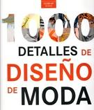 ** 1000 DETALLES DE DISEÑO DE MODA