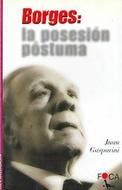 BORGES: LA POSESION POSTUMA