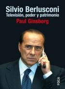 BERLUSCONI SILVIO.TV, PODER Y PATRIMONIO