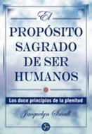 * PROPOSITO SAGRADO DE SER HUMANOS, EL