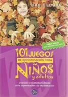 * 101 JUEGOS DE IMPROVISACION PARA NIÑOS Y ADOLESCENTES