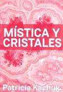 MISTICA Y CRISTALES