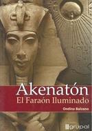 * AKENATON EL FARAON ILUMINADO