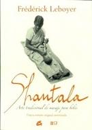 SHANTALA - ARTE TRADICIONAL DE MASAJE PARA BEBÉS