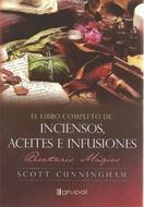 INCIENSOS, ACEITES E INFUSIONES LIBRO COMPLETO