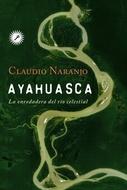 ** AYAHUASCA LA ENREDADERA DEL RIO DE CRISTAL