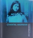 CHANTAL AKERMAN. UNA AUTOBIOGRAFIA