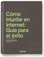 CÒMO TRIUNFAR EN INTERNET: GUÍA PARA EL ÉXITO