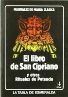 LIBRO DE SAN CIPRIANO Y OTROS RITUALES DE POTENCIA, EL
