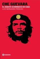 CHE GUEVARA Y EL DEBATE ECONÓMICO EN CUBA