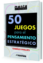 50 JUEGOS PARA EL PENSAMIENTO ESTRATÉGICO