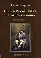 CLINICA PSICOANALITICA DE LAS PERVERSIONES - SEMIESCRITO I