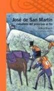 JOSE DE SAN MARTIN CABALLERO DEL PRINCIPIO AL FIN