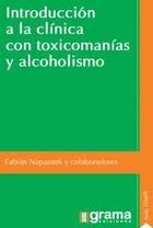 INTRODUCCION A LA CLINICA CON TOXICOMANIAS Y ALCOHOLISMO
