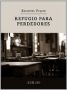 REFUGIO PARA PERDEDORES