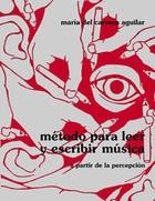 METODO PARA LEER Y ESCRIBIR MUSICA A PARTIR DE LA PERCEPCION