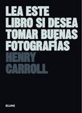 Tapa del libro LEA ESTE LIBRO SI DESEA TOMAR BUENAS FOTOGRAFÍAS