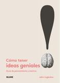 Tapa del libro CÓMO TENER IDEAS GENIALES