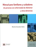Manual para familiares y cuidadores de personas con enfermedad de Alzheimer y otras demencias