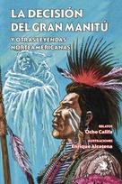 La decisión del gran Manitú y otras leyendas de los nativos norteamericanos