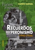 Recuerdos del peronismo (Funes, el memorioso)
