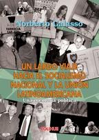 Un largo viaje hacia el socialismo nacional y la unión latinoamericana