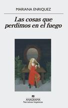 Tapa del libro LAS COSAS QUE PERDIMOS EN EL FUEGO