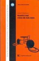 Tapa del libro NUESTRO MAL VIENE DE MAS LEJOS