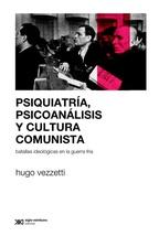 Tapa del libro PSIQUIATRÍA, PSICOANÁLISIS Y CULTURA COMUNISTA