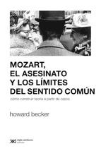 Tapa del libro MOZART, EL ASESINATO Y LOS LÍMITES DEL SENTIDO COMÚN