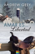 Tapa del libro AMAR ES…LIBERTAD