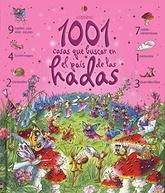 1001 COSAS QUE BUSCAR EN EL PAIS DE LAS HADAS