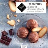 100 RECETTES DE GLACES ET DESSERTS GLACES