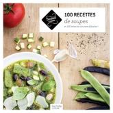 100 recettes de soupes : et 100 listes de courses à flasher !