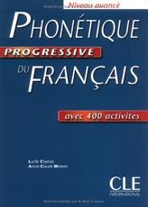 Phonetique Progressive Du Francais: Niveau Avancé