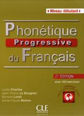 Phonétique progressive du francais Débutant (2e dition) Livre + CD