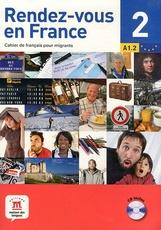 Rendez-vous en France 2 - Cahier de français pour migrants