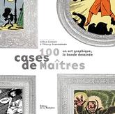 100 CASES DE MAITRES: UN ART GRAPHIQUE
