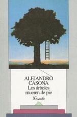 191-CASONA:LOS ARBOLES MUEREN DE PIE