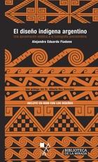 DISEÑO INDIGENA ARGENTINO, EL (CON CD-ROOM)