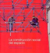 CONSTRUCCION SOCIAL DEL ESPACIO, LA