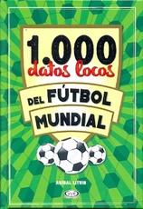 1000 datos locos del fútbol mundial
