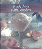 Fresh ways with desserts (Usado)