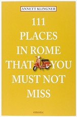 111 places in Rome that you must not miss (Usado)