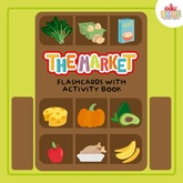 THE MARKET - FLASHCARDS WITH ACTIVITY BOOK