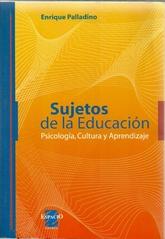 Sujetos de la educacón: psicología, cultura y aprendizaje